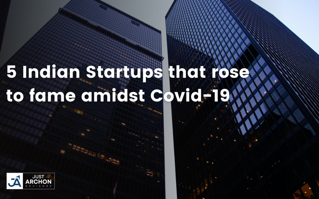 Top 5 Indian Startups that rose to fame amidst Covid 19 Pandemic in India